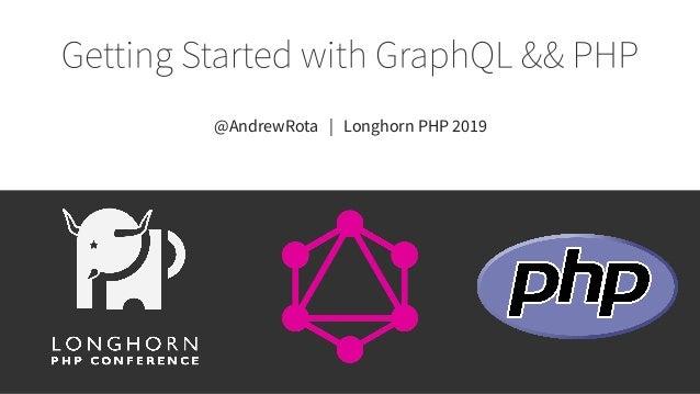 @AndrewRota | Longhorn PHP 2019
