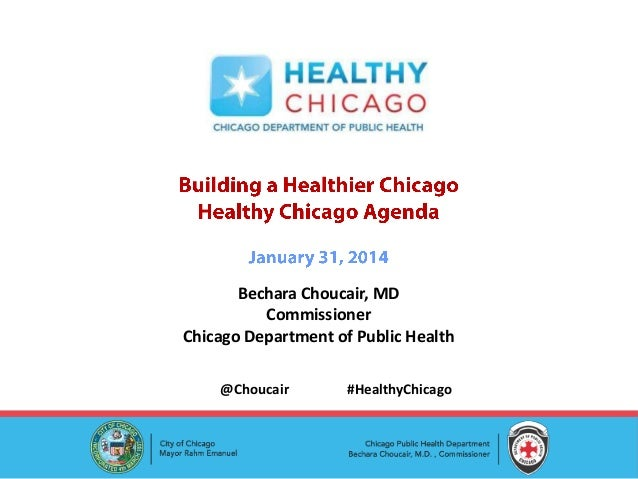 Bechara Choucair, MD Commissioner Chicago Department of Public Health @Choucair  #HealthyChicago