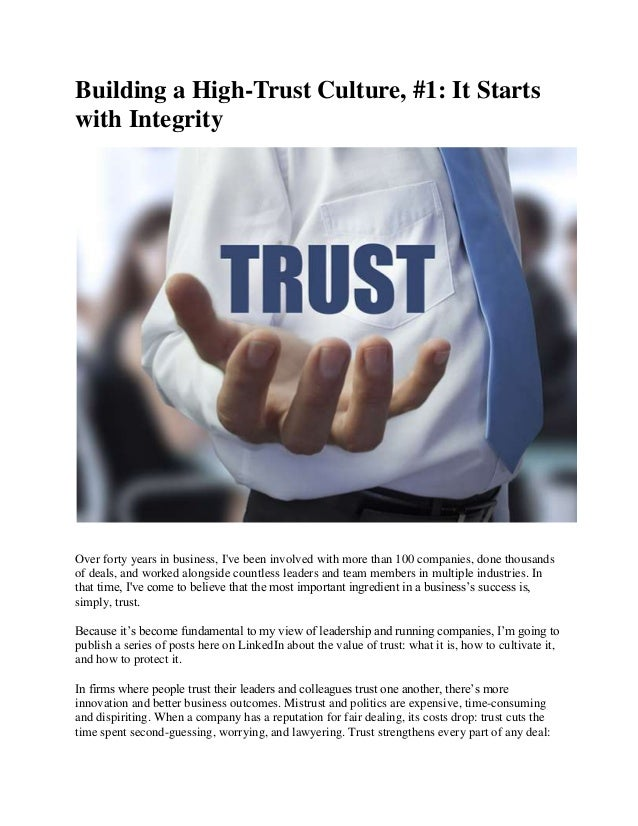 Building a High-Trust Culture, #1: It Starts with Integrity  Over forty years in business, I've been involved with more th...