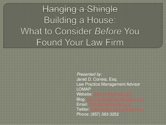 Presented by: Jared D. Correia, Esq. Law Practice Management Advisor LOMAP Website: www.masslomap.org Blog: http://masslom...