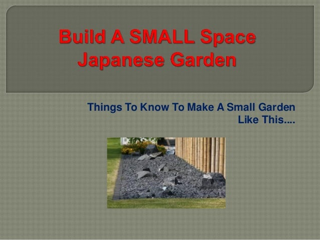 How to build a japanese garden in a small space for Creating a japanese garden in a small space