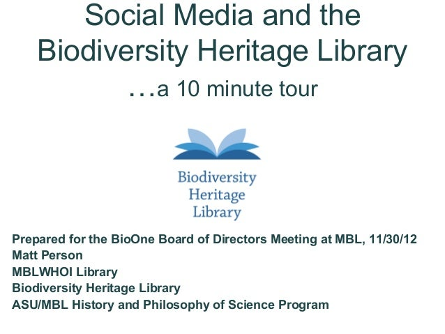 Social Media and the    Biodiversity Heritage Library           …a 10 minute tourPrepared for the BioOne Board of Director...