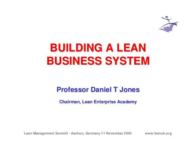 Lean Management Summit - Aachen, Germany 11 November 2004 www.leanuk.org BUILDING A LEANBUILDING A LEAN BUSINESS SYSTEMBUS...