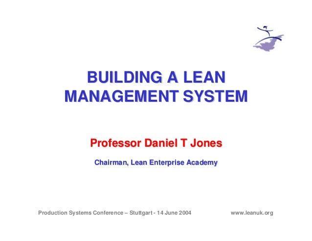 Production Systems Conference – Stuttgart - 14 June 2004 www.leanuk.org BUILDING A LEANBUILDING A LEAN MANAGEMENT SYSTEMMA...