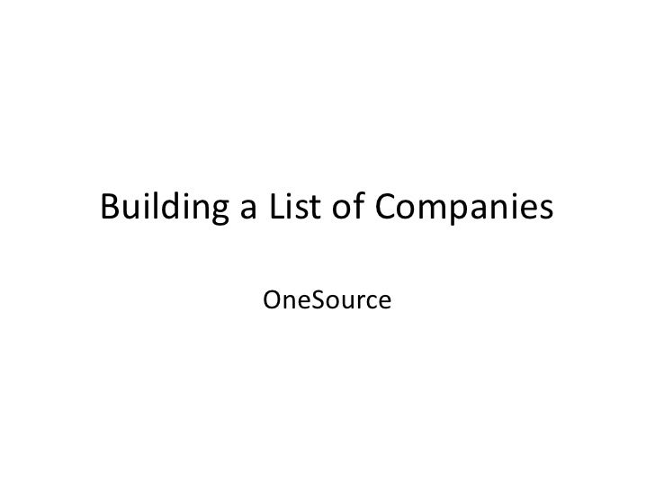 Building a List of Companies<br />OneSource<br />