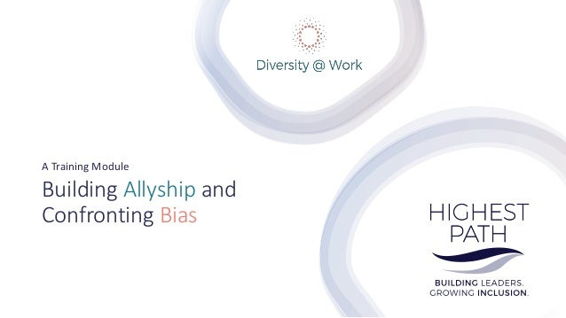 Building Allyship and Confronting Bias A Training Module