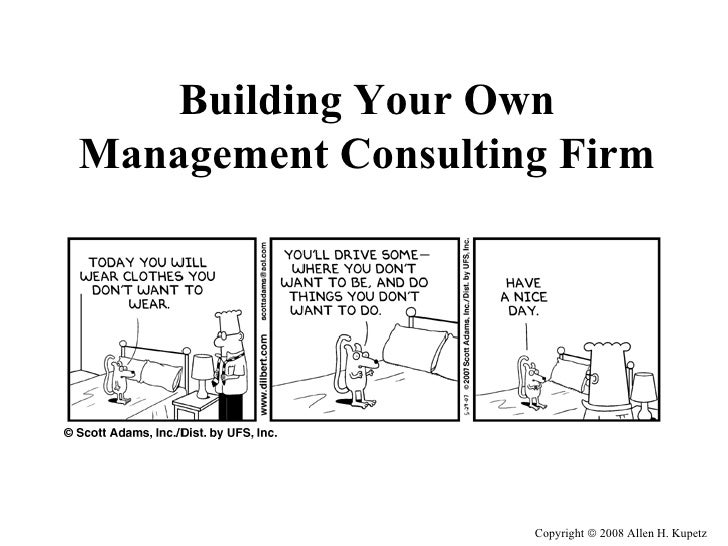Copyright    2008 Allen H. Kupetz Building Your Own Management Consulting Firm