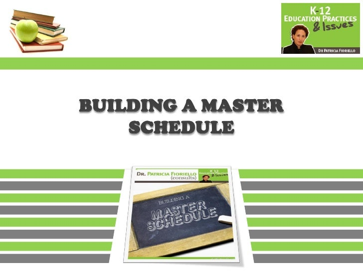 BUILDING A MASTER     SCHEDULE