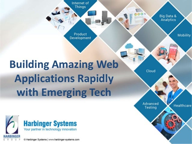 Building Amazing Web Applications Rapidly with Emerging Tech