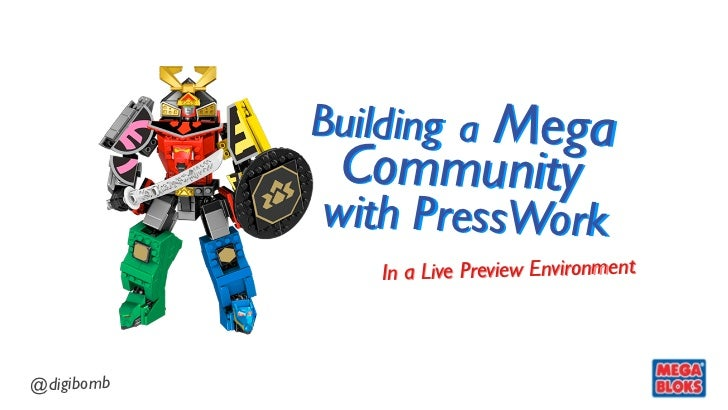 Mega            Building a             Community            with PressWork                In a Live Preview Environment@di...