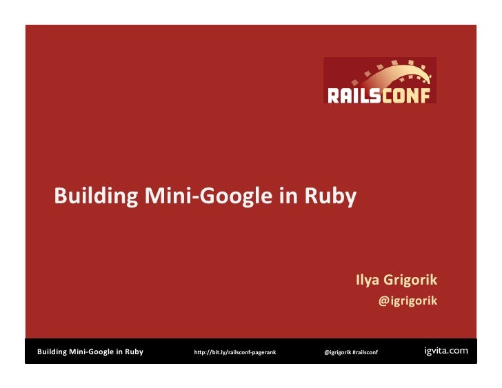 Building Mini‐Google in Ruby                                                                                   Ilya Grigor...
