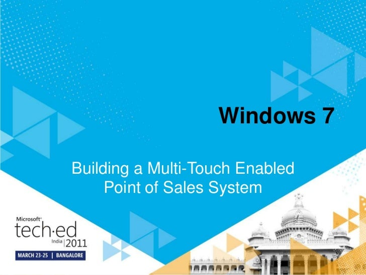 Windows 7<br />Building a Multi-Touch Enabled Point of Sales System<br />