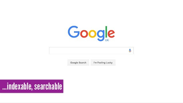 …indexable, searchable