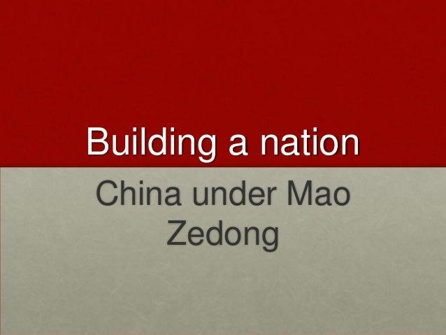 Building a nationChina under Mao    Zedong