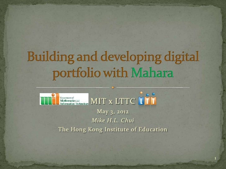MIT x LTTC            May 3, 2012           Mike H.L. ChuiThe Hong Kong Institute of Education                            ...