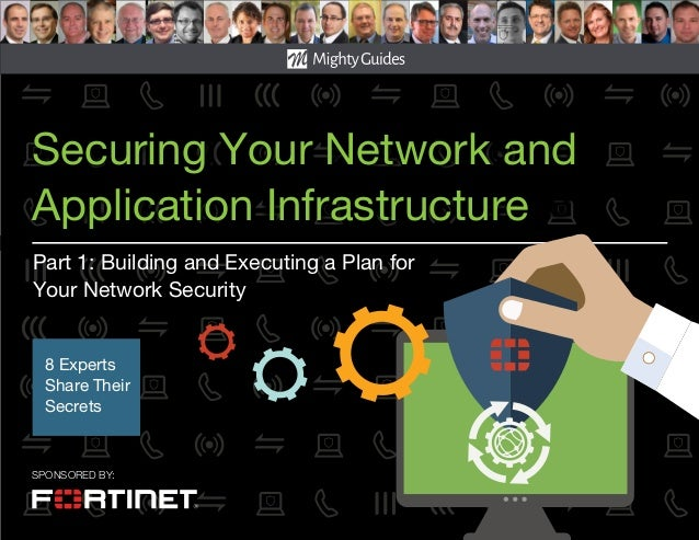 SPONSORED BY: Securing Your Network and Application Infrastructure Part 1: Building and Executing a Plan for Your Network ...