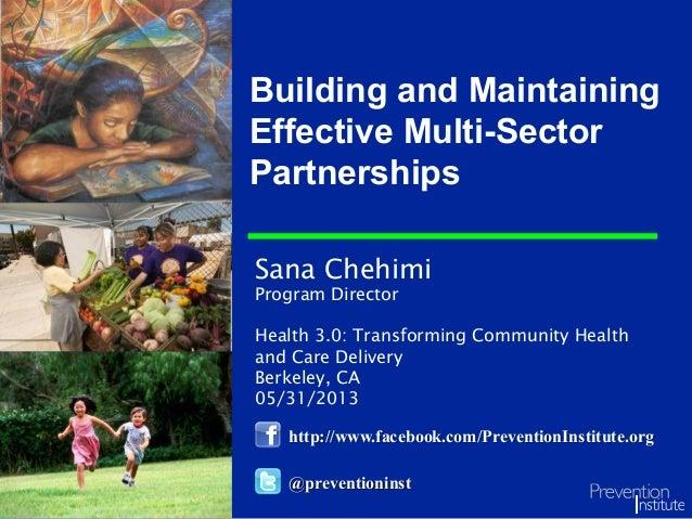 Sana Chehimi Program Director Health 3.0: Transforming Community Health and Care Delivery Berkeley, CA 05/31/2013 Building...