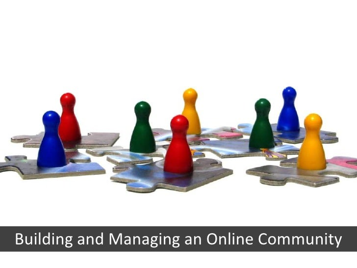 Building and Managing an Online Community<br />