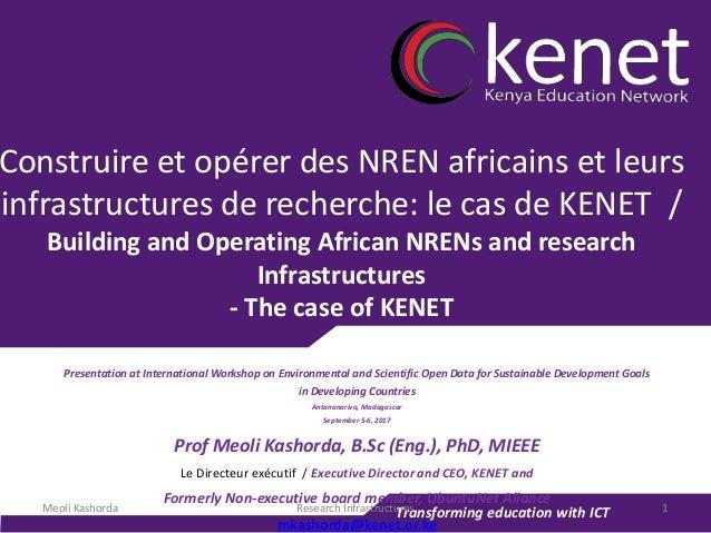 Transforming education with ICT Construire et opérer des NREN africains et leurs infrastructures de recherche: le cas de K...