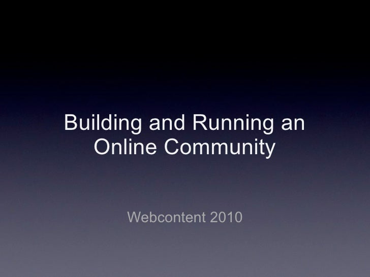 Building and Running an    Online Community         Webcontent 2010
