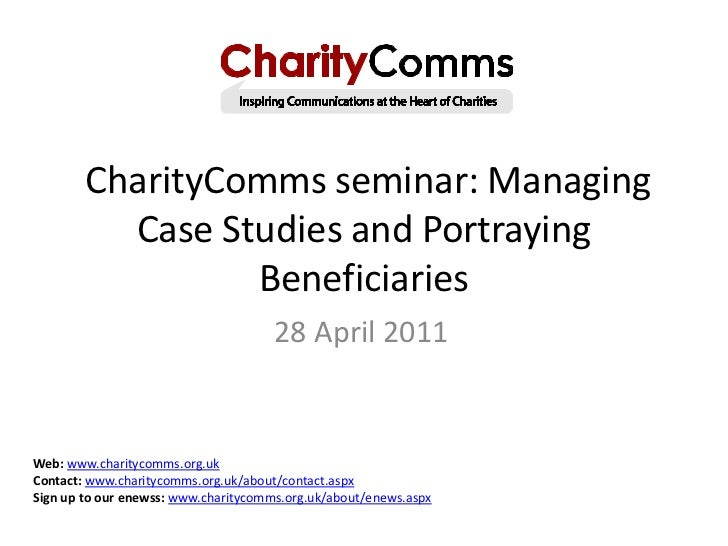 CharityComms seminar: Managing          Case Studies and Portraying                 Beneficiaries                         ...