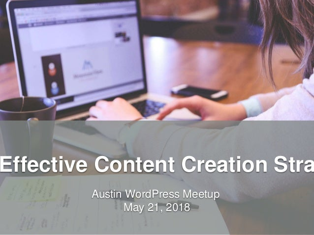 HandsOnWP.com @nick_batik@sandi_batik Effective Content Creation Stra Austin WordPress Meetup May 21, 2018