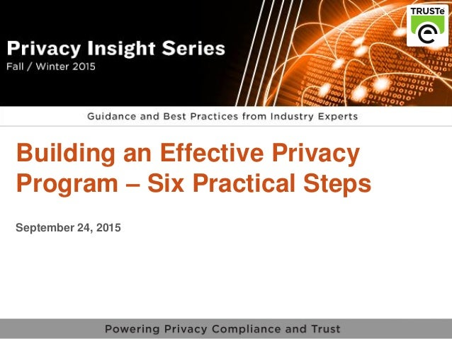 1 vPrivacy Insight Series v Building an Effective Privacy Program – Six Practical Steps September 24, 2015