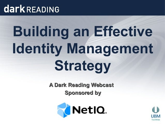 Building an EffectiveIdentity Management       Strategy                  Webcast     A Dark Reading         Sponsored by