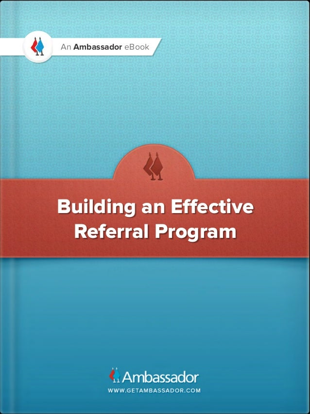 An Ambassador eBookBuilding an Effective Referral Program