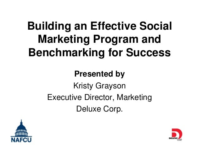 Building an Effective Social Marketing Program and Benchmarking for Success Presented by Kristy Grayson Executive Director...