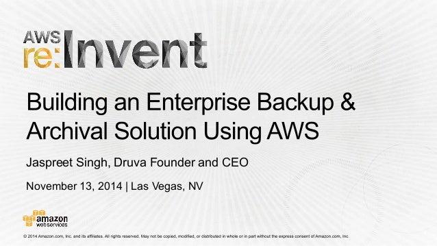 Jaspreet Singh, Druva Founder and CEO  November 13, 2014 | Las Vegas, NV