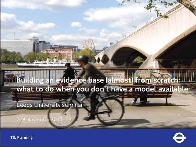 Building an evidence base (almost) from scratch: what to do when you don't have a model available Leeds University seminar...