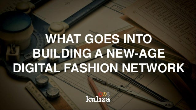 WHAT GOES INTO BUILDING A NEW-AGE DIGITAL FASHION NETWORK