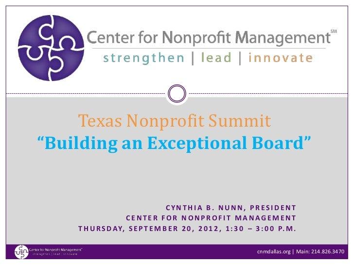"Texas Nonprofit Summit""Building an Exceptional Board""                                 CYNTHIA B. NUNN, PRESIDENT          ..."