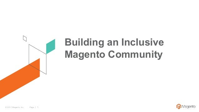 Page   1© 2017 Magento, Inc. Building an Inclusive Magento Community