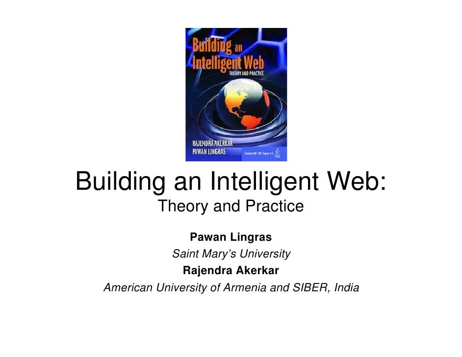 Building an Intelligent Web:            Theory and Practice            Th       d P ti                 Pawan Lingras      ...