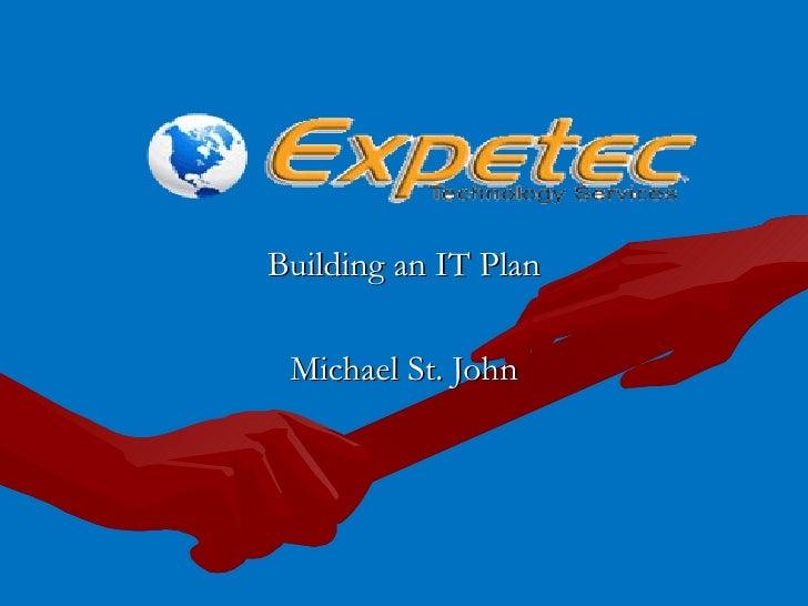 Building an IT Plan Michael St. John