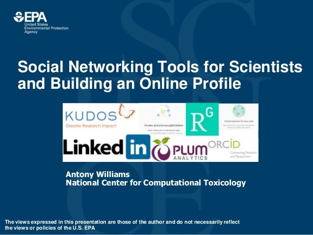 Social Networking Tools for Scientists and Building an Online Profile Antony Williams National Center for Computational To...