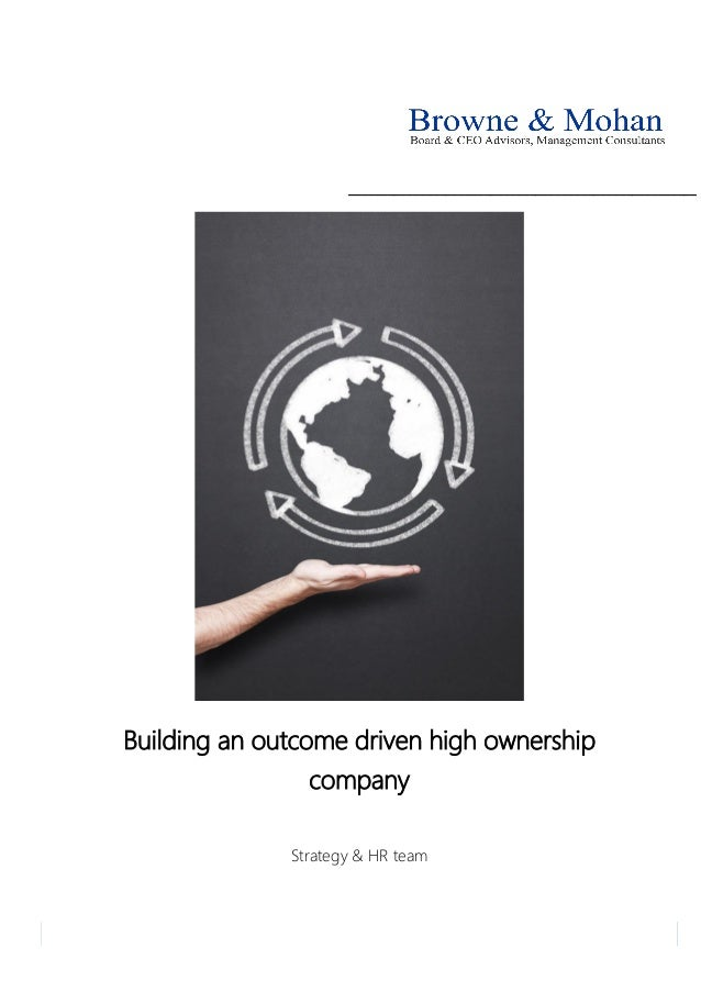 Building an outcome driven high ownership company Strategy & HR team ______________________________________________________