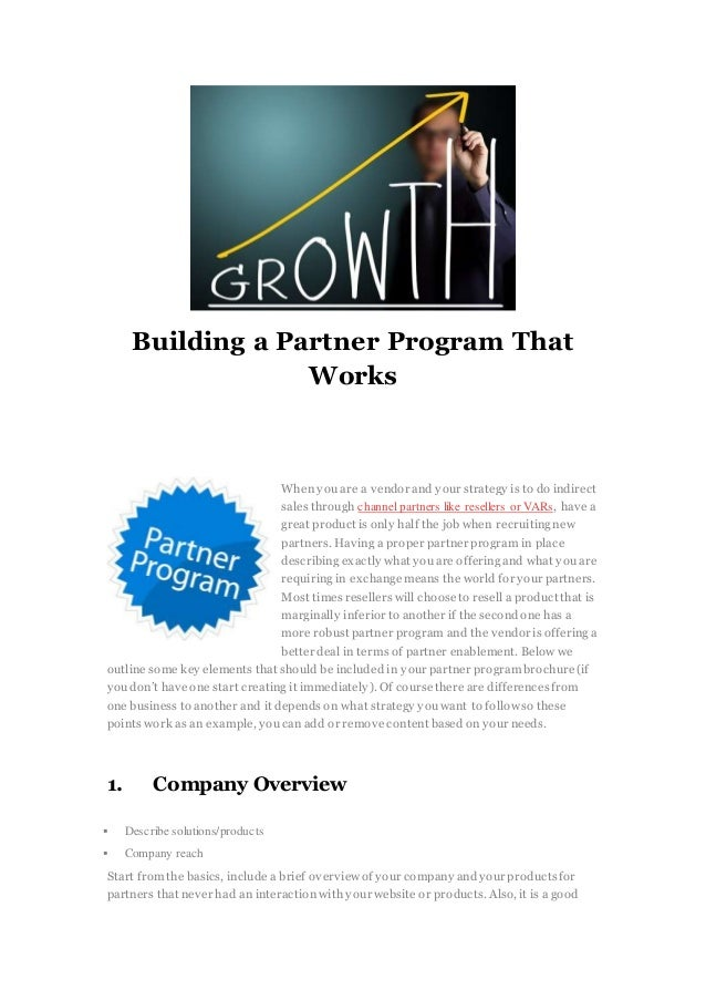 Building a Partner Program That Works When youare a vendor and your strategy is to do indirect sales through channel partn...