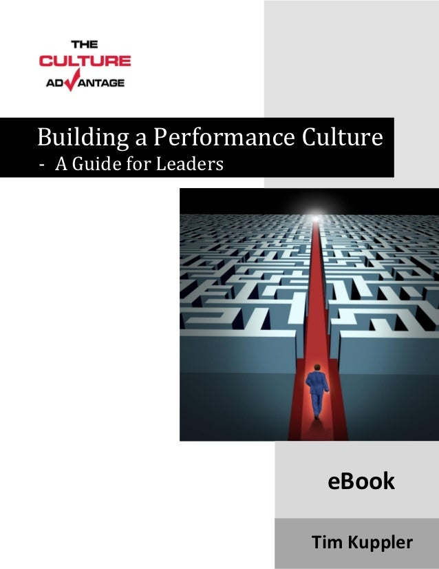 Building a Performance Culture- A Guide for Leaders                         eBook                        Tim Kuppler