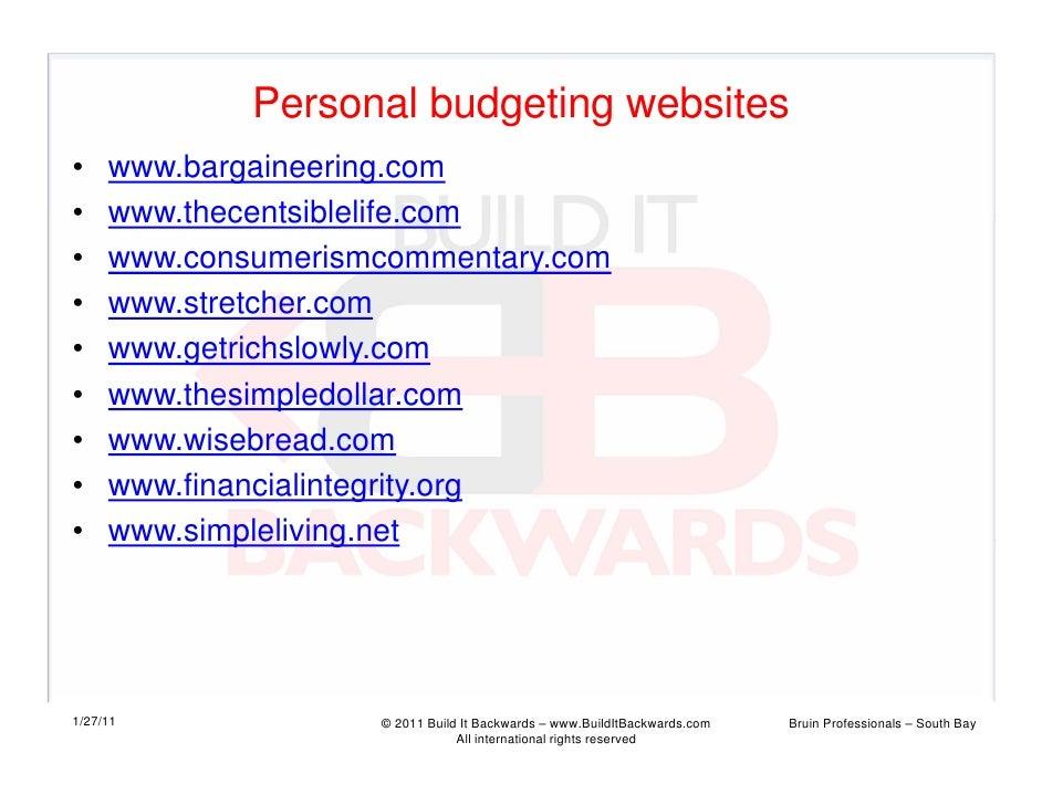 Personal budgeting websites•    www.bargaineering.com•    www.thecentsiblelife.com•    www.consumerismcommentary.com•    w...