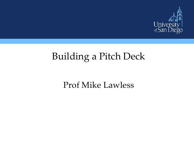 Building a Pitch Deck  Prof Mike Lawless