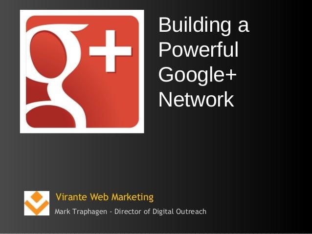 Building a                                 Powerful                                 Google+                               ...