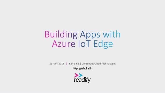 21 April 2018 | Rahul Rai | Consultant Cloud Technologies https://rahulrai.in