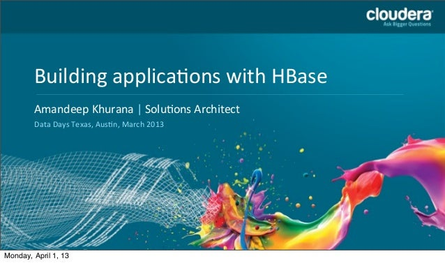 Building	  applica2ons	  with	  HBase        Headline	  Goes	  Here        Amandeep	  Khurana	  |	  Solu7ons	  Architect  ...