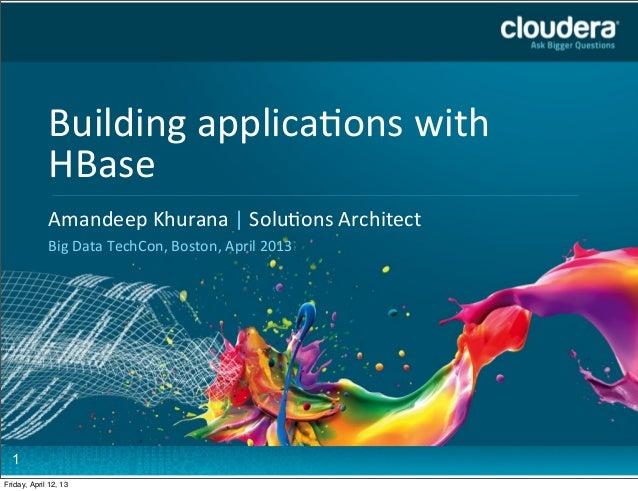 Building applica2ons with              HBase Goes Here             Headline              Amandeep Khurana |...