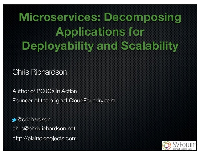 Microservices: Decomposing  @crichardson  Applications for  Deployability and Scalability  Chris Richardson  Author of POJ...