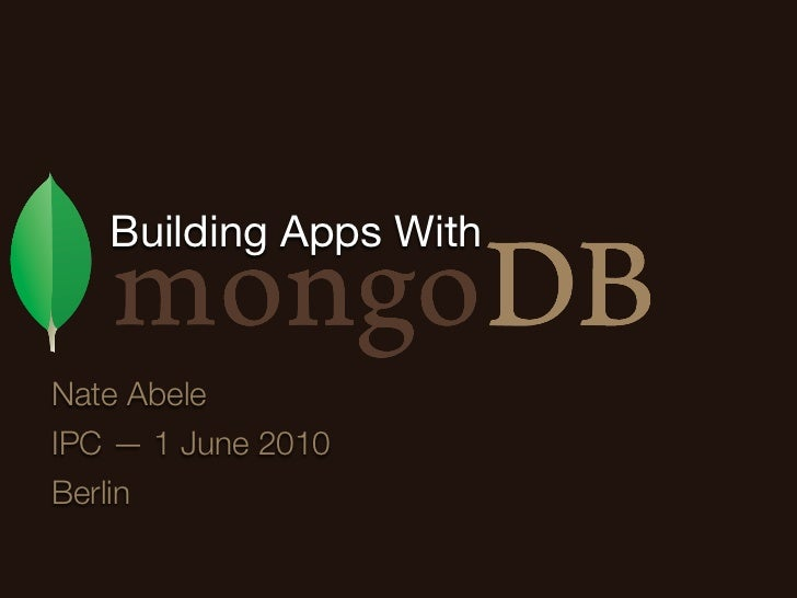 Building Apps With   Nate Abele IPC — 1 June 2010 Berlin