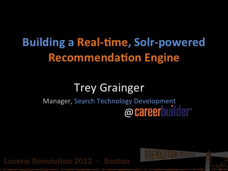Building a Real-‐-me, Solr-‐powered              Recommenda-on Engine                                   Trey...